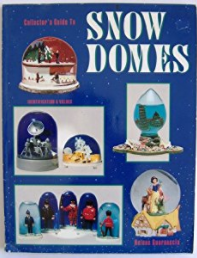 Collector's Guide to Snow Domes by Helene Guarnaccia